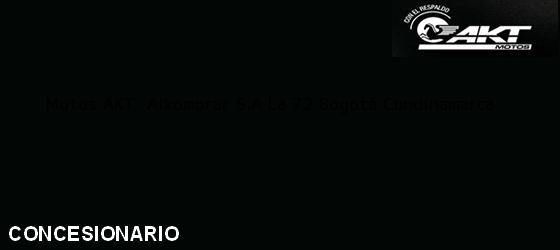 Teléfono, Dirección y otros datos de contacto para Motos AKT  Alkomprar S.A La 72, Bogotá, Cundinamarca, Colombia