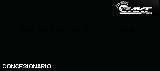 Teléfono, Dirección y otros datos de contacto para Motos AKT Alkosto S.A Ipiales, Ipiales, Nariño, Colombia