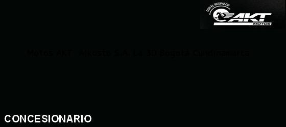 Teléfono, Dirección y otros datos de contacto para Motos AKT  Alkosto S.A. La 30, Bogotá, Cundinamarca, Colombia