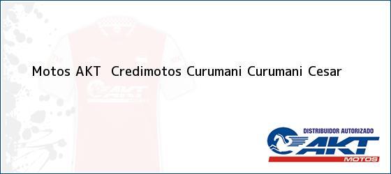 Teléfono, Dirección y otros datos de contacto para Motos AKT  Credimotos Curumani, Curumani, Cesar, Colombia