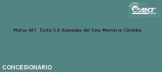 Teléfono, Dirección y otros datos de contacto para Motos AKT  Éxito S.A Alamedas del Sinu, Monteria, Córdoba, Colombia