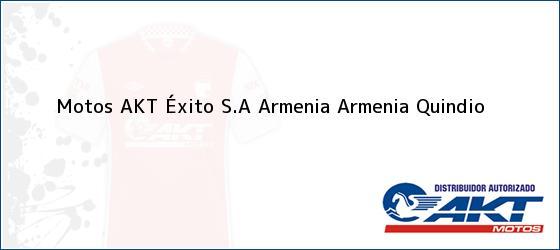 Teléfono, Dirección y otros datos de contacto para Motos AKT Éxito S.A Armenia, Armenia, Quindio, Colombia
