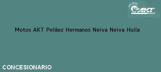 Teléfono, Dirección y otros datos de contacto para Motos AKT Peláez Hermanos Neiva, Neiva, Huila, Colombia