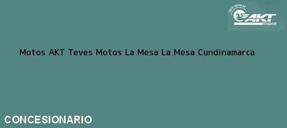 Teléfono, Dirección y otros datos de contacto para Motos AKT Teves Motos La Mesa, La Mesa, Cundinamarca, Colombia