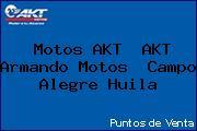 Motos AKT  AKT Armando Motos  Campo Alegre Huila