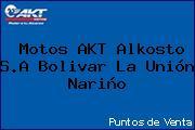 Teléfono y Dirección de Motos AKT Alkosto S.A Bolivar, La Unión, Nariño, Colombia