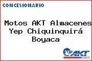 Motos AKT Almacenes Yep Chiquinquirá Boyaca