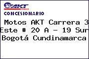 Motos AKT Carrera 3 Este # 20 A - 19 Sur Bogotá Cundinamarca