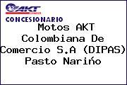 Teléfono y Dirección de Motos AKT Colombiana de Comercio S.A (DIPAS), Pasto, Nariño, Colombia