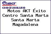 Motos AKT Éxito Centro Santa Marta Santa Marta Magadalena