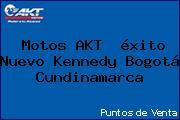 Motos AKT  éxito Nuevo Kennedy Bogotá Cundinamarca