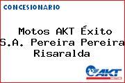Motos AKT Éxito S.A. Pereira Pereira Risaralda