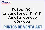 Motos AKT  Inversiones M Y M Cereté Cerete Córdoba