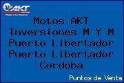 Motos AKT  Inversiones M Y M Puerto Libertador Puerto Libertador Cordoba