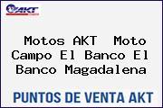 Motos AKT  Moto Campo El Banco El Banco Magadalena