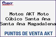 Motos AKT Moto Cúbico Santa Ana Santa Ana Magadalena