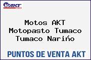 Motos AKT  Motopasto Tumaco Tumaco Nariño