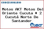 Motos AKT Motos Del Oriente Cucuta # 2 Cucutá Norte De Santander