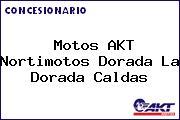 Motos AKT Nortimotos Dorada La Dorada Caldas