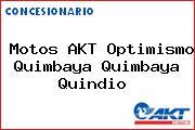 Motos AKT Optimismo Quimbaya Quimbaya Quindio