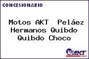 Motos AKT  Peláez Hermanos Quibdo Quibdo Choco