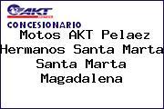 Motos AKT Pelaez Hermanos Santa Marta Santa Marta Magadalena