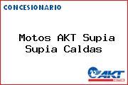 Teléfono y Dirección de Motos AKT Supia, Supia, Caldas, Colombia
