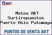 Motos AKT Surtirepuestos Puerto Asis Putumayo