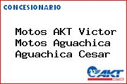 Motos AKT Victor Motos Aguachica Aguachica Cesar