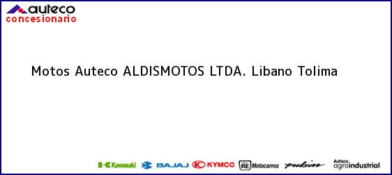 Teléfono, Dirección y otros datos de contacto para Motos Auteco ALDISMOTOS LTDA., Libano, Tolima , Colombia