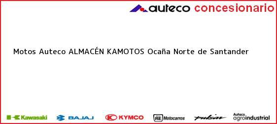 Teléfono, Dirección y otros datos de contacto para Motos Auteco ALMACÉN KAMOTOS, Ocaña, Norte de Santander, Colombia
