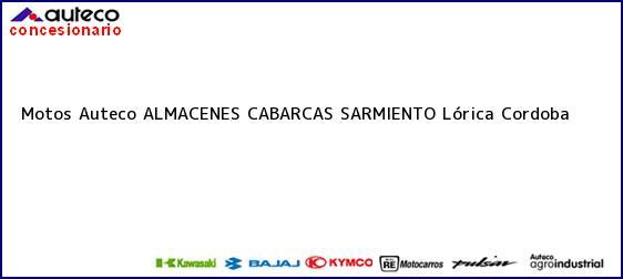 Teléfono, Dirección y otros datos de contacto para Motos Auteco ALMACENES CABARCAS SARMIENTO, Lórica, Cordoba, Colombia