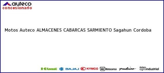 Teléfono, Dirección y otros datos de contacto para Motos Auteco ALMACENES CABARCAS SARMIENTO, Sagahun, Cordoba, Colombia