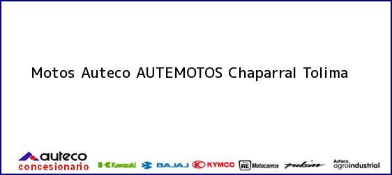 Teléfono, Dirección y otros datos de contacto para Motos Auteco AUTEMOTOS, Chaparral, Tolima, Colombia
