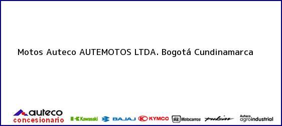 Teléfono, Dirección y otros datos de contacto para Motos Auteco AUTEMOTOS LTDA., Bogotá, Cundinamarca, Colombia