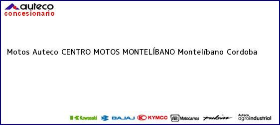 Teléfono, Dirección y otros datos de contacto para Motos Auteco CENTRO MOTOS MONTELÍBANO, Montelíbano, Cordoba, Colombia
