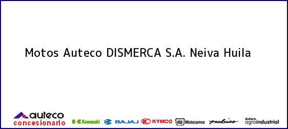 Teléfono, Dirección y otros datos de contacto para Motos Auteco DISMERCA S.A., Neiva, Huila, Colombia