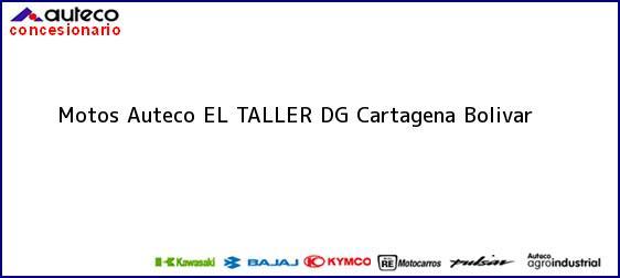 Teléfono, Dirección y otros datos de contacto para Motos Auteco EL TALLER DG, Cartagena, Bolivar , Colombia