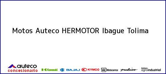Teléfono, Dirección y otros datos de contacto para Motos Auteco HERMOTOR, Ibague, Tolima, Colombia