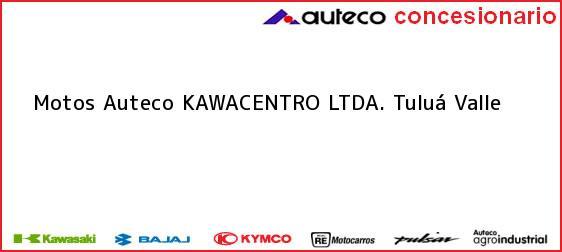 Teléfono, Dirección y otros datos de contacto para Motos Auteco KAWACENTRO LTDA., Tuluá, Valle, Colombia