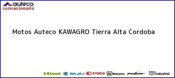 Teléfono, Dirección y otros datos de contacto para Motos Auteco KAWAGRO, Tierra Alta, Cordoba, Colombia