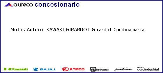 Teléfono, Dirección y otros datos de contacto para Motos Auteco  KAWAKI GIRARDOT, Girardot, Cundinamarca, Colombia