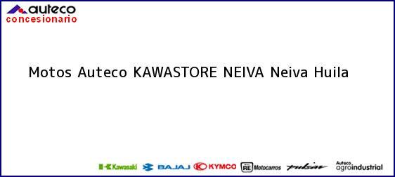 Teléfono, Dirección y otros datos de contacto para Motos Auteco KAWASTORE NEIVA, Neiva, Huila, Colombia