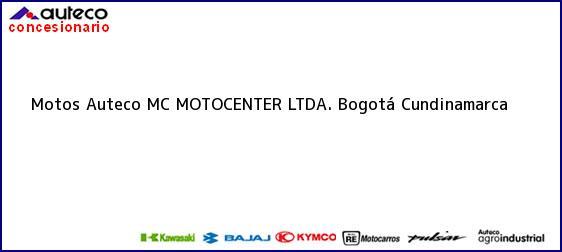 Teléfono, Dirección y otros datos de contacto para Motos Auteco MC MOTOCENTER LTDA., Bogotá, Cundinamarca, Colombia