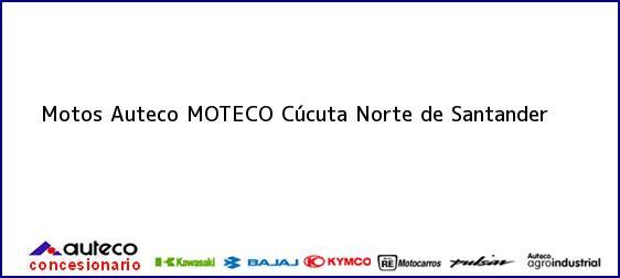 Teléfono, Dirección y otros datos de contacto para Motos Auteco MOTECO, Cúcuta, Norte de Santander, Colombia