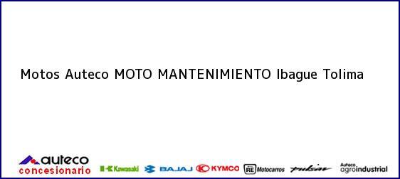 Teléfono, Dirección y otros datos de contacto para Motos Auteco MOTO MANTENIMIENTO, Ibague, Tolima, Colombia