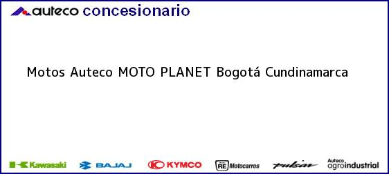 Teléfono, Dirección y otros datos de contacto para Motos Auteco MOTO PLANET, Bogotá, Cundinamarca, Colombia