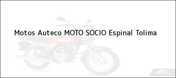 Teléfono, Dirección y otros datos de contacto para Motos Auteco MOTO SOCIO, Espinal, Tolima, Colombia