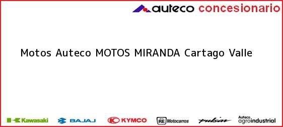 Teléfono, Dirección y otros datos de contacto para Motos Auteco MOTOS MIRANDA, Cartago, Valle, Colombia