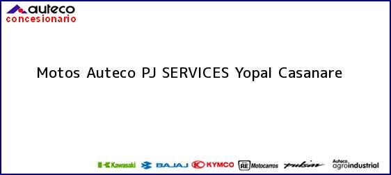 Teléfono, Dirección y otros datos de contacto para Motos Auteco PJ SERVICES, Yopal, Casanare, Colombia